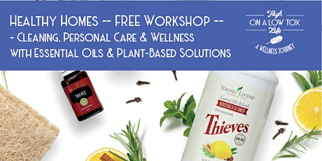 Healthy Homes with Essential Oils & Plant-Based Solutions -- FREE Workshop tickets