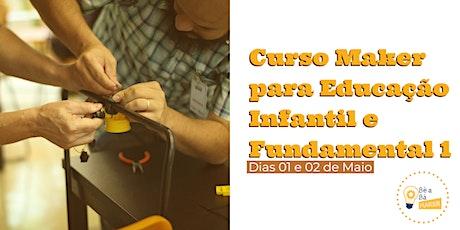 Curso Maker para Educação Infantil e Fundamental 1 - Turma 9 ingressos