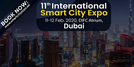 11th International Smart City Expo 11-12 Feb.  2020, DIFC Atrium Dubai, UAE tickets