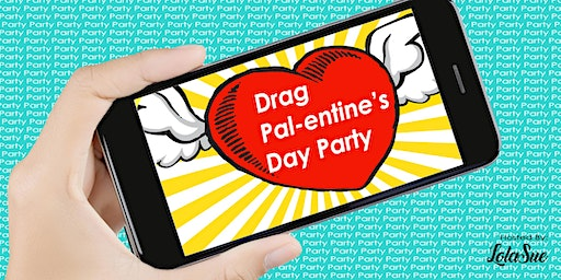 Drag Pal-entine's Day Party!