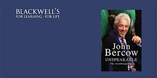 Unspeakable: John Bercow - In Conversation