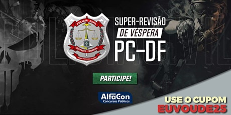 SUPER-REVISÃO | Polícia Civil do Distrito Federal - PC DF ingressos