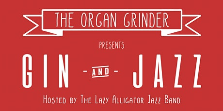 Gin & Jazz: Hosted by The Lazy Alligator Jazz Band tickets