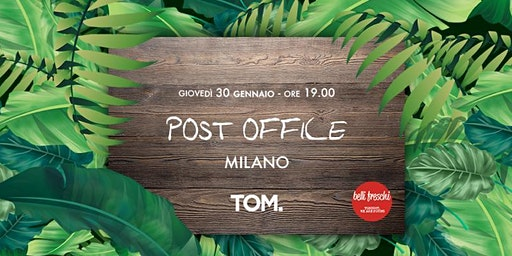 Post Office @ TOM | 30 gennaio 2020