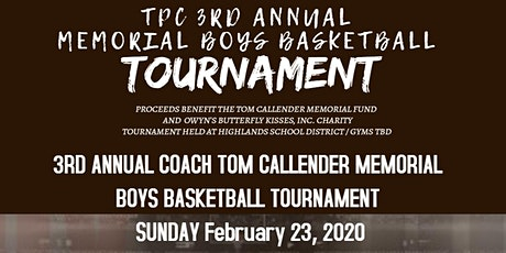 3RD ANNUAL COACH TOM CALLENDER MEMORIAL TOURNAMENT  tickets