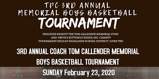 3RD ANNUAL COACH TOM CALLENDER MEMORIAL TOURNAMENT