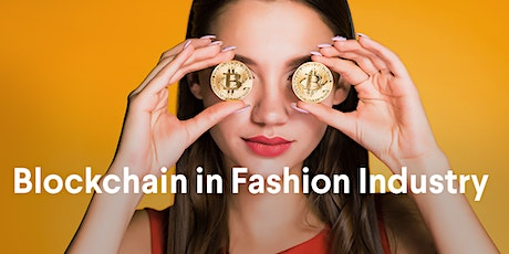 TECH Fashion Week 2020 :  How Is Blockchain Technology Changing Fashion tickets
