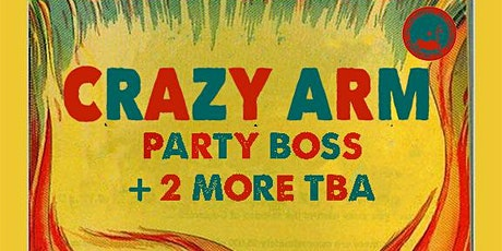 TTW presents Crazy Arm, Party Boss + 2 more TBA tickets