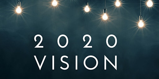 2020 Vision - A Community Workshop on How to Create Your Incredible Year