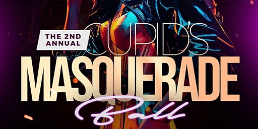 The 2nd Annual Cupid's Masquerade Ball