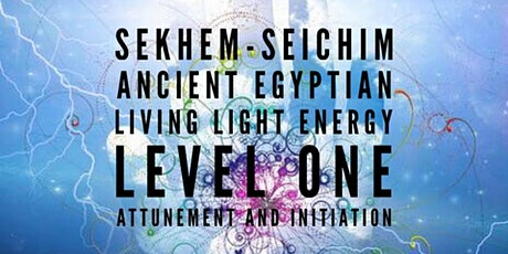 Sekhem-Seichim Ancient Egyptian Living Light Energy-SECOND GROUP tickets