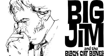 Big Jim & the Black Cat Bones - Blues, Jive & Rock n Roll tickets