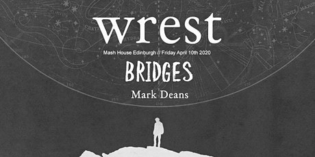 wrest // The Mash House, Edinburgh tickets