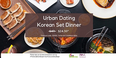 20 MAR: (50% OFF) URBAN DATING KOREAN SET DINNER tickets
