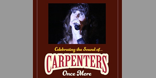 Carpenters Once More Dinner & Live Performance