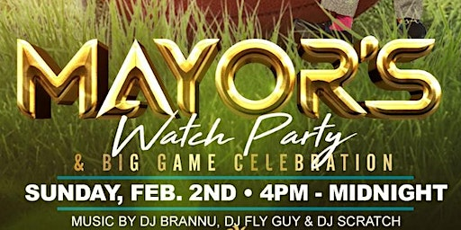 Mayors Watch Party & Big Game Celebration