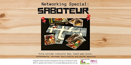 22 MAR: (50% OFF) BOARD GAMES AND NETWORKING – SABOTEUR tickets