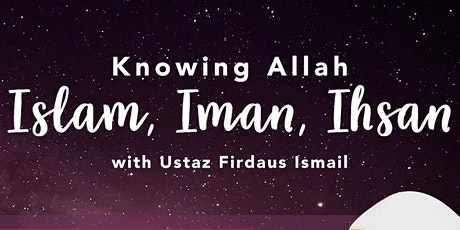 Knowing Allah: Islam, Iman, Ihsan tickets