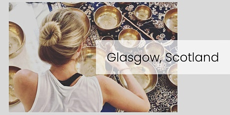 Level 1 & 2 Sound Healer Practitioner Training - Glasgow, Scotland tickets