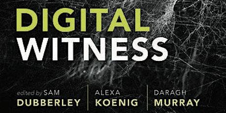 "Book Launch - ""Digital Witness"" (Oxford University Press, 2019) tickets"
