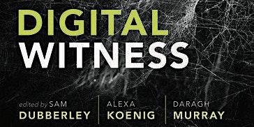 "Book Launch - ""Digital Witness"" (Oxford University Press, 2019)"