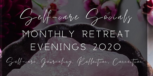 Women's Self-Care Social Retreat Evening - February 2020