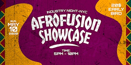 INDUSTRY NIGHT - AN AFROFUSION SHOWCASE NYC EP. 2 tickets