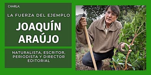 La Fuerza del Ejemplo: Joaquín Araújo