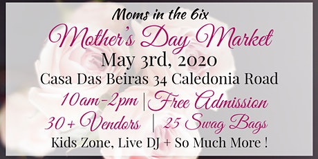 Moms in the 6ix Mothers Day Market tickets