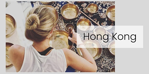 Level 1 & 2 Sound Healer Practitioner Training - Hong Kong