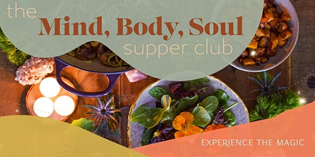 The MIND, BODY, SOUL Supper Club tickets
