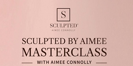 Sculpted by Aimee Masterclass with Aimee Connolly
