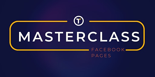 Facebook Pages - Masterclass