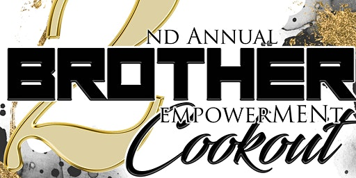 2nd Annual Brother Empowerment Cookout
