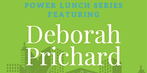 February Power Lunch Series: Deborah Prichard