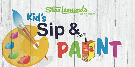 Stew Leonard's Of Yonkers First Sip and Paint Event  tickets
