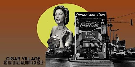 Smoke & Chill ATL tickets