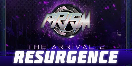 Copy of Prism Battle League presents: ARRIVAL II - Resurgence tickets
