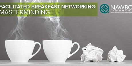 April Facilitated Breakfast Networking: Masterminding tickets