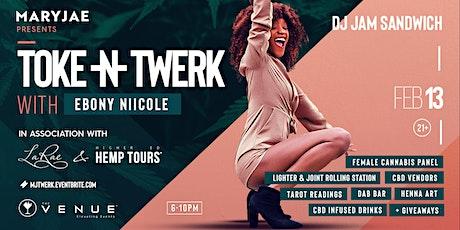 MARYJAE Presents: TOKE-N-TWERK w/ Ebony Niicole tickets