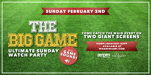 THE BIG GAME Sunday Watch Party at The Wharf Miami