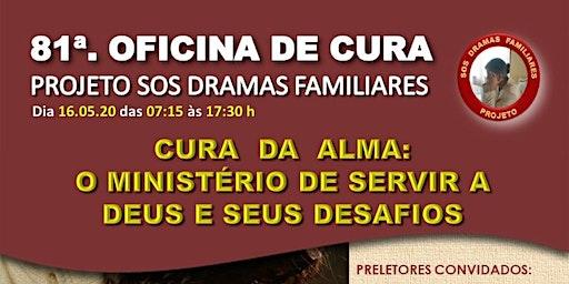 81ª - Oficina de Cura (Projeto SOS Dramas Familiares)