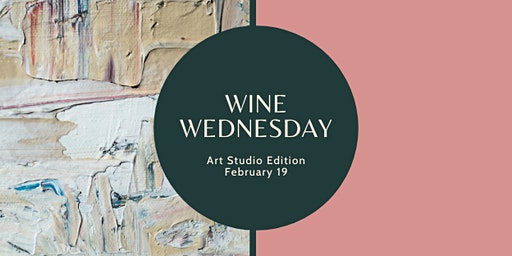 Wine Wednesday Art Studio Edition