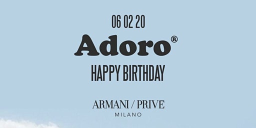 ADORO BIRTHDAY at Armani Privè