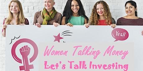Women Talking Money. Lets talk Investing tickets
