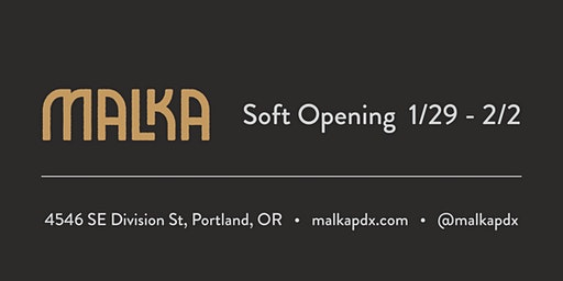 Malka Soft Opening (Lunch and Dinner)