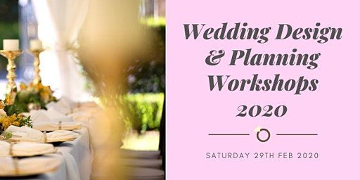 Wedding Design & Planning Workshops  2020