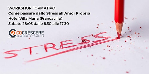 WORKSHOP FORMATIVO - COME PASSARE DALLO STRESS ALL'AMOR PROPRIO