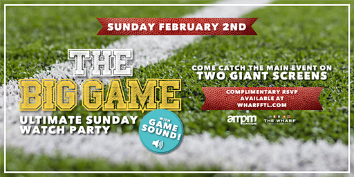 THE BIG GAME Sunday Watch Party at The Wharf Fort Lauderdale