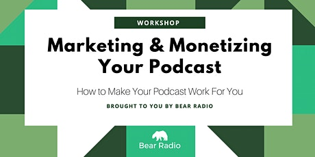 Workshop: Marketing & Monetizing Your Podcast tickets